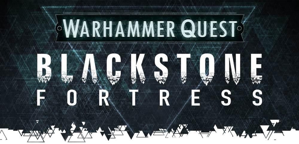 The Future Of Warhammer Quest: Blackstone Fortress - Warhammer Community