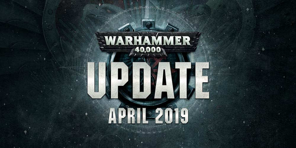 Warhammer 40,000 Update – April 2019 - Warhammer Community