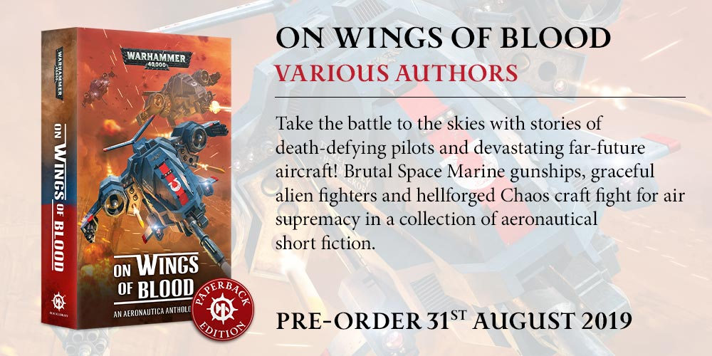 Programme des publications The Black Library 2019 - UK - Page 3 BLComingSoon-WingsOfBloodPB
