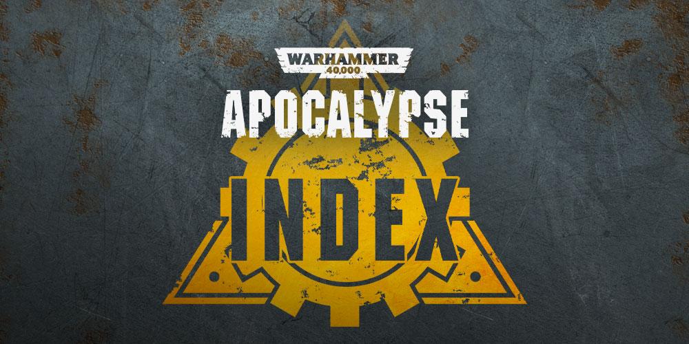 Apocalypse: The Index - Warhammer Community