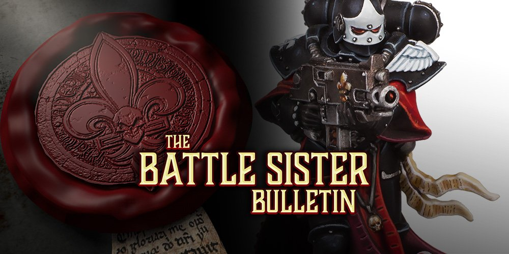 Battle Sister Bulletin – Part 11: New Models Sighted! - Warhammer