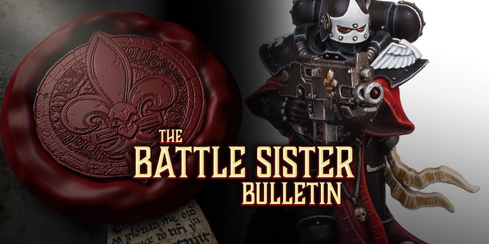 Battle Sister Bulletin – Part 11: New Models Sighted